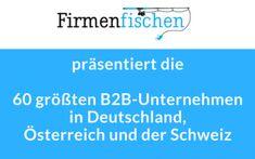 Die großen B2B-Unternehmen in D-A-CH (=Deutschland, Österreich und der Schweiz) Content Marketing, Ecommerce, Blog, Business, Switzerland, Pisces, Germany, Blogging, E Commerce