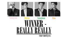 WINNER - Really Really (Color Coded LYRICS) #kpop #winner #reallyreally #mino #seungyoon #seunghoon #jinwoo #kpopworldwidee