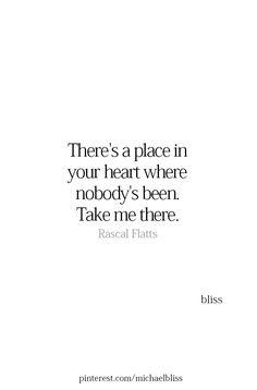 Take me there, I love you!