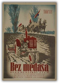 """Poster for domestic b/w short documentary film """"No landmarks"""" produced by Jadran film, Zagreb in 1950 (director: Obrad Gluščević). Author: Zvonimir Faist, Ozeha. Classic socialism film with theme of  peasant producer cooperatives in the development of countryside and in agriculture, usual for the time up to 1953. Source: Zvonimir Faist, The dictates of the time, posters from the late 1930s to 1960s, exhibition catalog, Zagreb City Museum"""