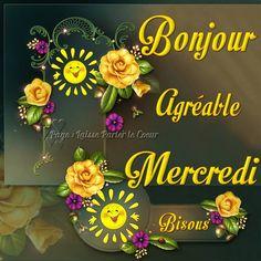 Bonjour, Agréable Mercredi, Bisous #mercredi fleurs soleil bisou