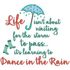 Life Isn't About Waiting For The Storm To Pass It's Learning to Dance In The Rain Filled Machine Embroidery Design Digitized Pattern - Tanzen