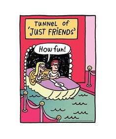 Tunnel of 'Just Friends'