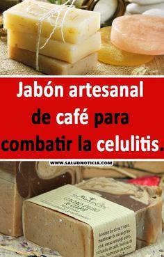 """Jabón artesanal de café para combatir la celulitis. #trucos #naturales """"cafe #bricolage #jabon"""