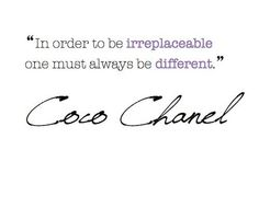 Be different, be irreplaceable