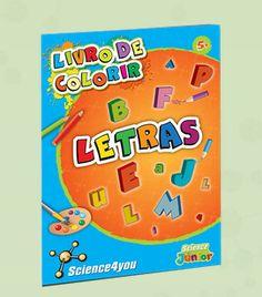 LIVRO DE COLORIR LETRAS  Descobre: - Com este livro de colorir e as suas atividades educativas, poderás aprender as letras e a formar palavras simples, de forma divertida e pedagógica.