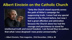Einstein on the Catholic Church:   Lord, we pray that each of us may with your grace stand as such witnesses to truth and be agents of change in the world.