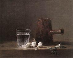Jean-Siméon Chardin (1699-1779) Verre d'eau et cafetière ( v.1760) Carnegie Bosh Institute, Pittsburgh http://astilllifecollection.blogspot.fr/
