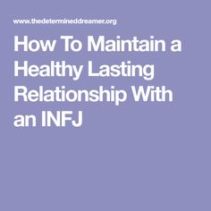 How To Maintain a Healthy Lasting Relationship With an INFJ