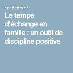 Le temps d'échange en famille : un outil de discipline positive