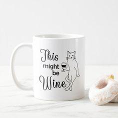 This Might Be Wine - Novelty Cat Mug