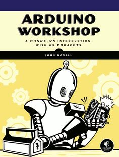 Arduino Workshop - A Hands-On Introduction with 65 Projects