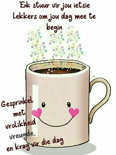 Good Morning Greetings, Good Morning Wishes, Morning Messages, Good Morning Boyfriend Quotes, Good Night Quotes, Lekker Dag, Missing You Quotes For Him, Afrikaanse Quotes, Goeie More