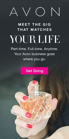 AVON - Meet the Gig that  matches Your Life - Part-time work, Full-time work, Anytime. Your Avon business goes where you go. Start Today. #avon2018 #sellavon #joinavon #joinmyteam#wahm #womeninbusiness
