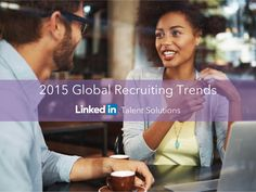 2015 Global Recruiting Trends | Webcast by LinkedIn Talent Solutions via slideshare
