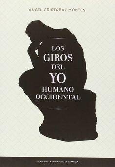 Los giros del yo humano occidental / Ángel Cristóbal Montes