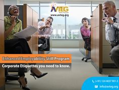 Your coworkers don't want or need to hear all of the details of your calls — work-related or not! There are many more such etiquettes that are required to be kept in mind. Join our EESP program which not only grooms you but also prepares you as a person in whole to face the corporate world.  Mail your query to info@avteg.org or visit www.avteg.org. You could also call on 0124-4037901/902/903