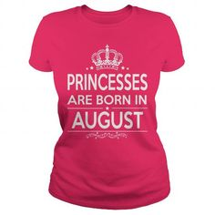 I Love PRINCESSES ARE BORN IN AUGUST Shirts & Tees