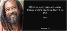 Discover Mooji famous and rare quotes. Share Mooji quotations about heart, wisdom and awareness. Mooji Quotes, Life Quotes, Journey Quotes, Quotable Quotes, Advaita Vedanta, Into The Fire, Spiritual Teachers, Spiritual Quotes, Spiritual Awakening