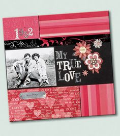 Create a one of a kind scrapbook pages for that special someone