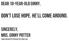 you're Harry Potter, the boy who lived Stupid sister don't crowd the famous friend!