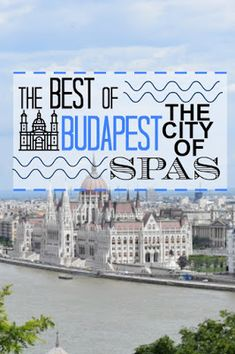 Travel Blog - Travelling Weasels: The BEST of Budapest - the city of spas
