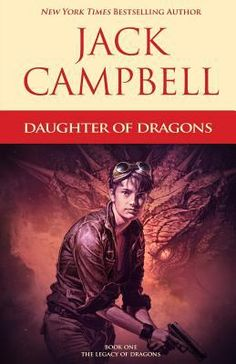 "Read ""Daughter of Dragons"" by Jack Campbell available from Rakuten Kobo. A new hero emerges to save Dematr from destruction in this sequel to the Pillars of Reality series from the New York Tim. Book 1, This Book, Dragon Series, Pirate Queen, Dragon Slayer, Her World, Bestselling Author, Science Fiction, Dragons"