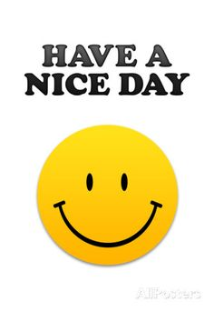 Have a Nice Day Smiley Face Art Print Poster Posters - AllPosters.co.uk