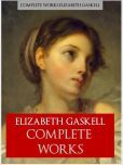 ELIZABETH GASKELL THE COMPLETE WORKS (Worldwide Bestseller) All the Works of Elizabth Gaskell in their Complete, Unabridged, Definitive Edition for Nook Includes MARY BARTON, CRANFORD, NORTH AND SOUTH, WIVES AND DAUGHTERS, BIOGRAPHY OF CHARLOTTE BRONTE