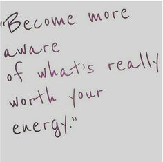 Not everything is worth your while. #Focus on what are worthy of your attention. #focus #mindyourownbiz