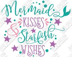Mermaid Kisses and Starfish Wishes Custom DIY Vinyl Shirt or Sign Decal Cutting File in SVG, EPS, DXF, JPG, and PNG Format