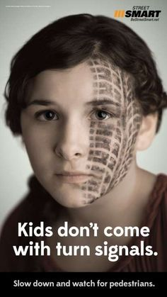 Street Smart - Kids don't come with turn signals. Social Advertising, Creative Advertising, Print Advertising, Driving Quotes, Design Campaign, Safety Message, Safety Posters, Interactive Media, Great Ads