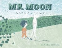 "2016 Moonbeam Medalist. ""Mr Moon always sleeps. He naps during hide-and-seek, passes out on puzzles and dozes during adventure stories. But what would happen if Mr Moon ever woke up?"""