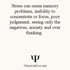 Stress can cause memory problems, inability to concentrate or focus, poor judgment, seeing only the negatives, anxiety and over thinking. Stress can also cause illness including serious illness if prolonged Psychology Says, Psychology Quotes, Understanding Psychology, Cognitive Psychology, Forensic Psychology, Quotes To Live By, Me Quotes, Memory Problems, Thing 1