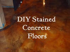 DIY Stained Concrete Floors.  Would love to do this in the basement laundry room of my mom's house.
