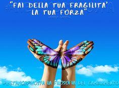 #Metamorphosya #KarenGiusti #forza #fragilità #lafilosofiadelcambiamento