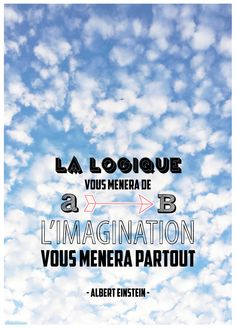 Logic takes you from A to B. Wild Quotes, Best Quotes, Funny Quotes, French Words, French Quotes, More Than Words, Some Words, Citations D'albert Einstein, Adele Songs