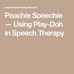 Peachie Speechie — Using Play-Doh in Speech Therapy