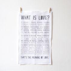 Tea Towel - What is Love?