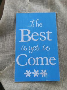 The best is yet to come inspirational quote aqua by scrapartbynina, $25.00