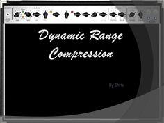 Dynamic range compression by music_hayes, via Slideshare
