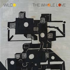 ''The Whole Love'' - Wilco, 2011