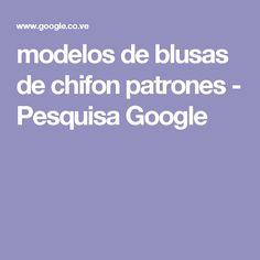 modelos de blusas de chifon patrones - Pesquisa Google