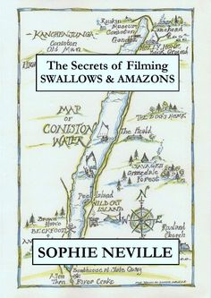 The Secrets of Filming Swallows & Amazons, by Sophie Neville, who played Titty in the wonderful 1974 film.
