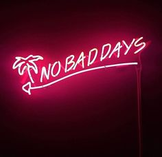 no bad days quote neon