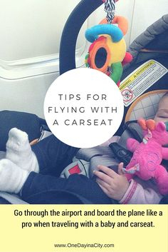If you're bringing an infant carseat on the plane with you, follow these tips for effortless travel, including going through security, where to sit, when to board, keeping baby happy during take-off and landing, and more.