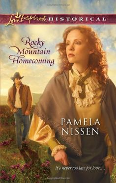 Rocky Mountain Homecoming (Love Inspired Historical #104) by Pamela Nissen, Sep 2011