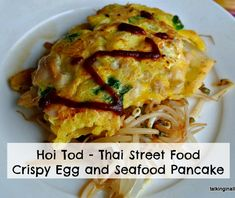 Hoi Tod – Thai Street Food – Egg and Seafood Pancake – Around the World in 30 Dishes: Thailand