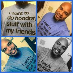 T-shirt of the day! Hoodrat stuff!! #TSOTD #hoodratstuff #weekendshenanigans #freeweekend #tshirtassassin