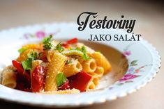 Báječný těstovinový salát – Kuchařka pro dceru Macaroni And Cheese, Salads, Recipies, Food And Drink, Cooking, Ethnic Recipes, Recipes, Kitchen, Mac And Cheese